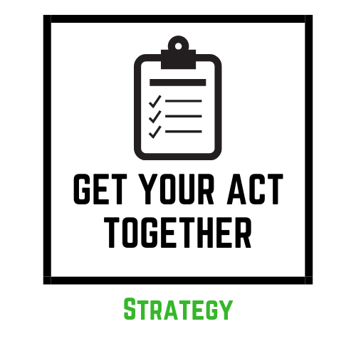 Copy of Get Your Act Together Strategy